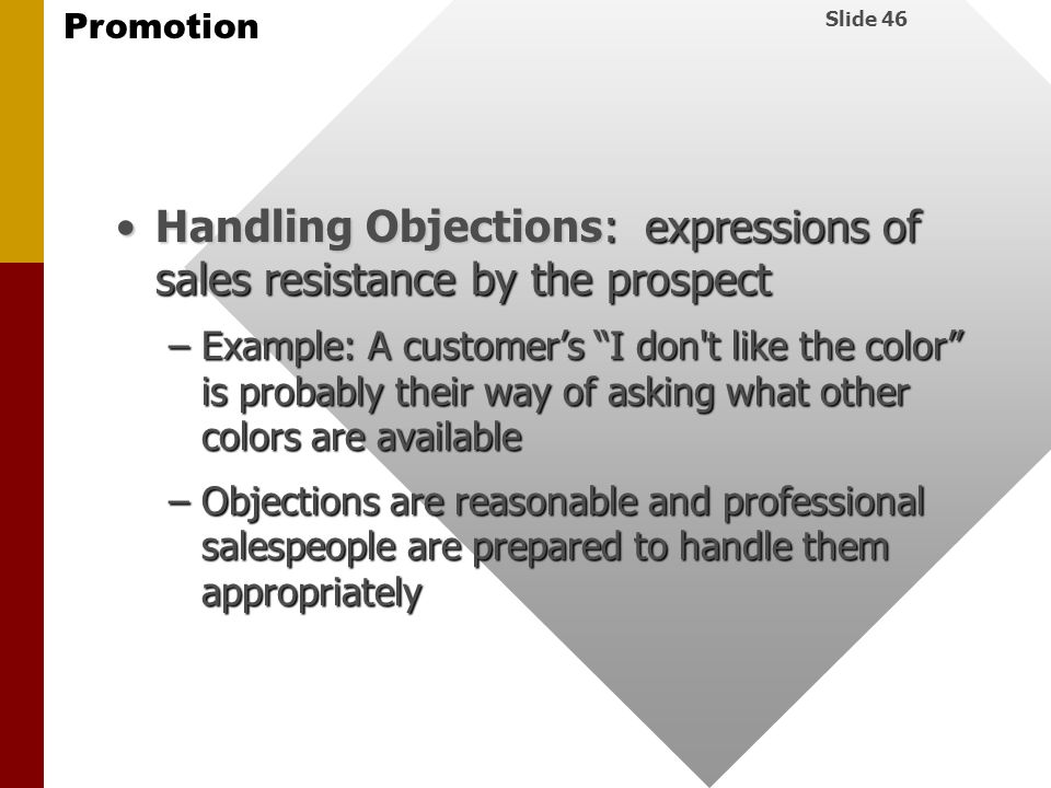 Handling Objections: expressions of sales resistance by the prospect