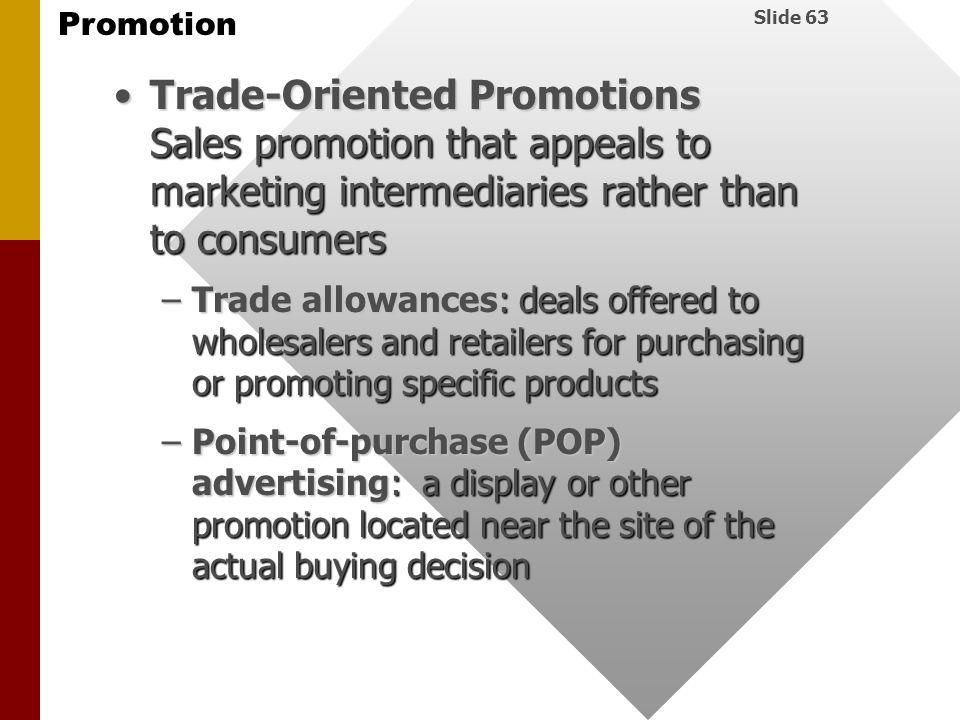 Trade-Oriented Promotions Sales promotion that appeals to marketing intermediaries rather than to consumers