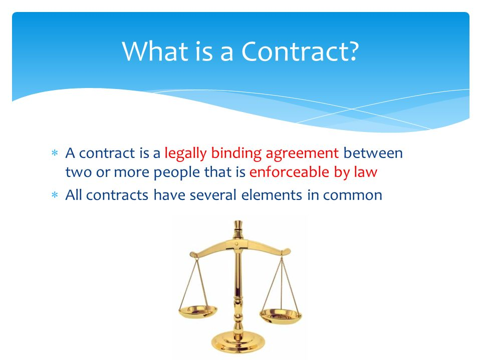 contract and legally binding agreement Introduction: a contract in law terms is defined as an agreement that legally binds between two or more parties therefore, a party to contract is.
