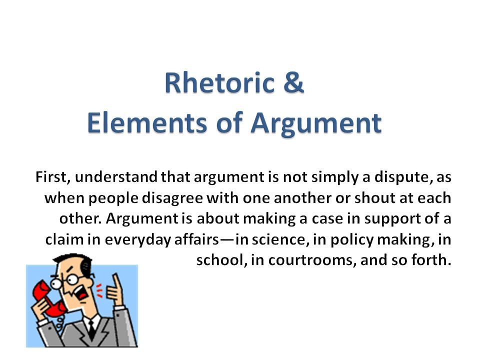 Rhetoric & Elements of Argument