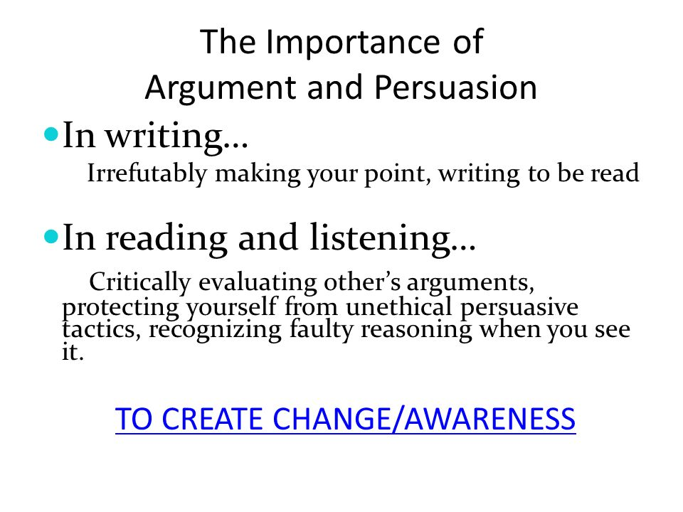The Importance of Argument and Persuasion