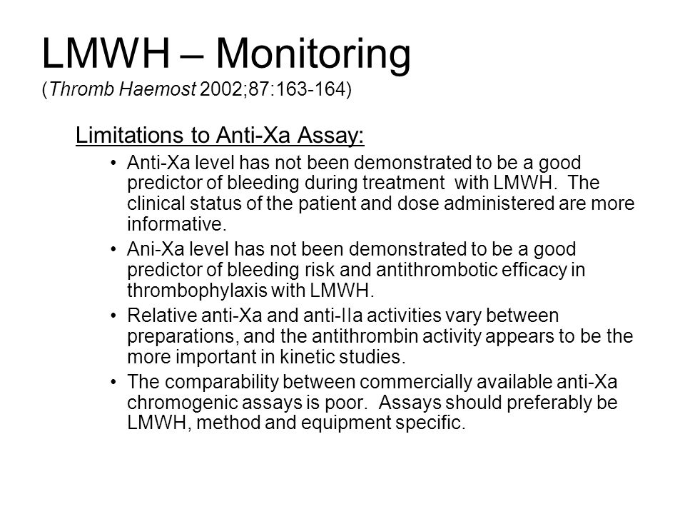 LMWH – Monitoring (Thromb Haemost 2002;87:163-164)