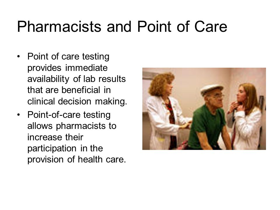 Pharmacists and Point of Care
