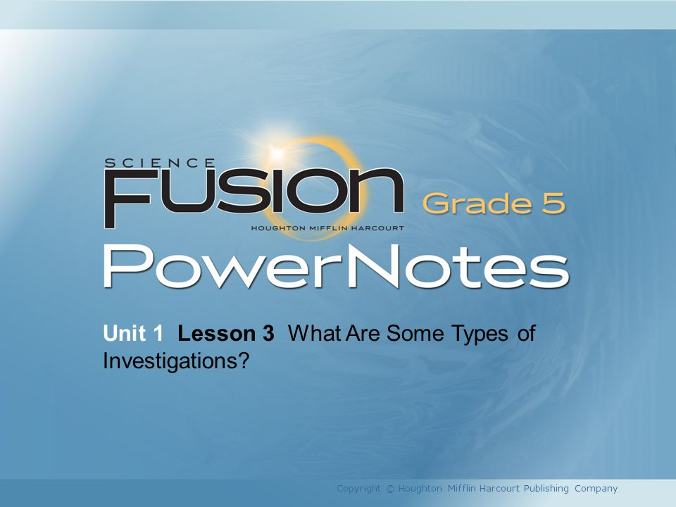 Unit 1 Lesson 3 What Are Some Types of Investigations