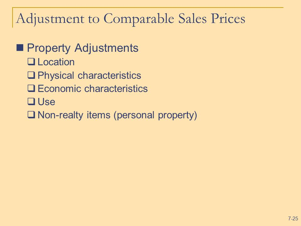 25 Adjustment To Comparable Sales Prices Property Adjustments Location Physical Characteristics Economic Use Non Realty Items