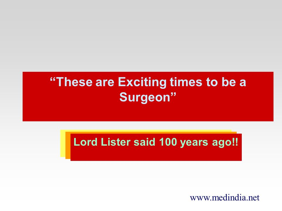 These are Exciting times to be a Surgeon