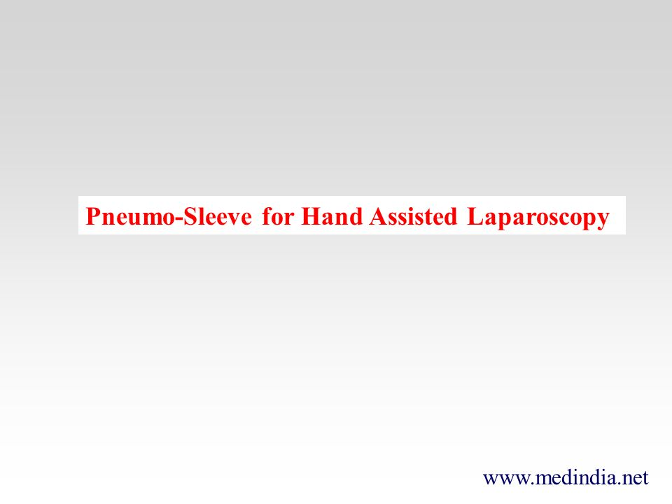 Pneumo-Sleeve for Hand Assisted Laparoscopy