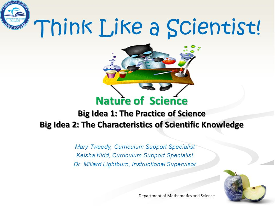Think Like a Scientist! Nature of Science
