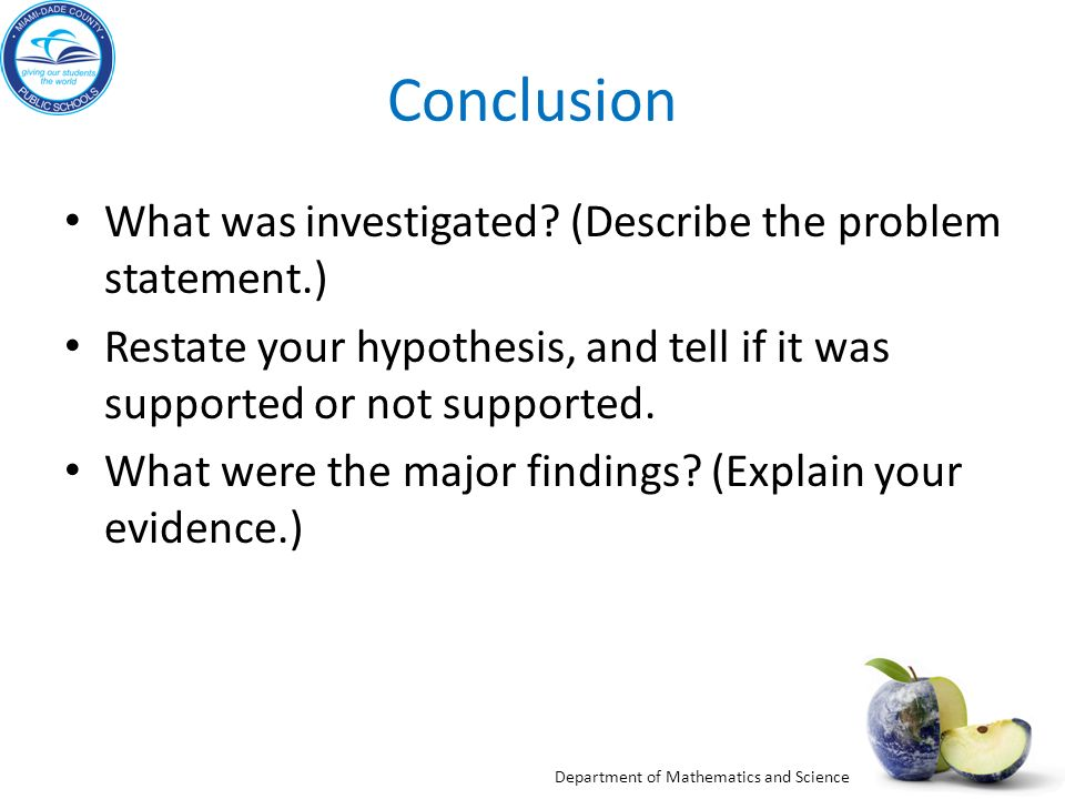 Conclusion What was investigated (Describe the problem statement.)