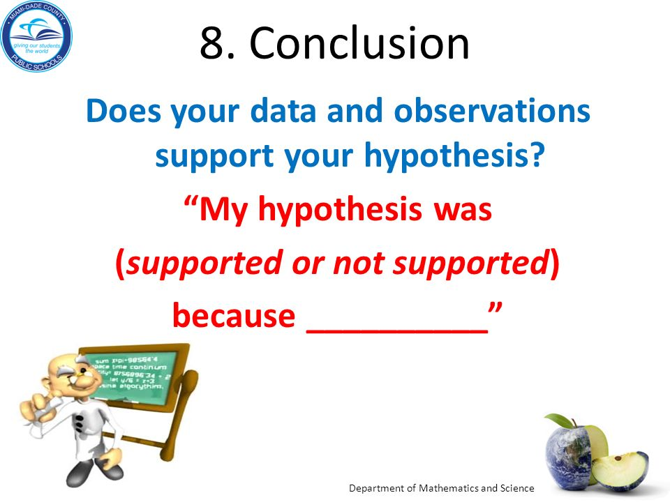 8. Conclusion Does your data and observations support your hypothesis