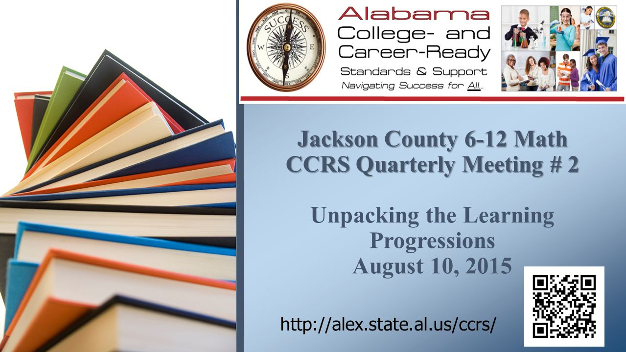 Jackson County 6-12 Math CCRS Quarterly Meeting # 2 Unpacking the ...