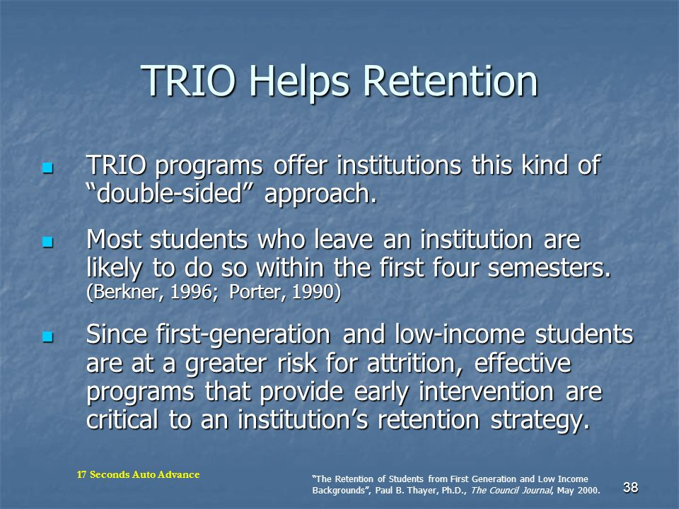 TRIO Helps Retention TRIO programs offer institutions this kind of double-sided approach.