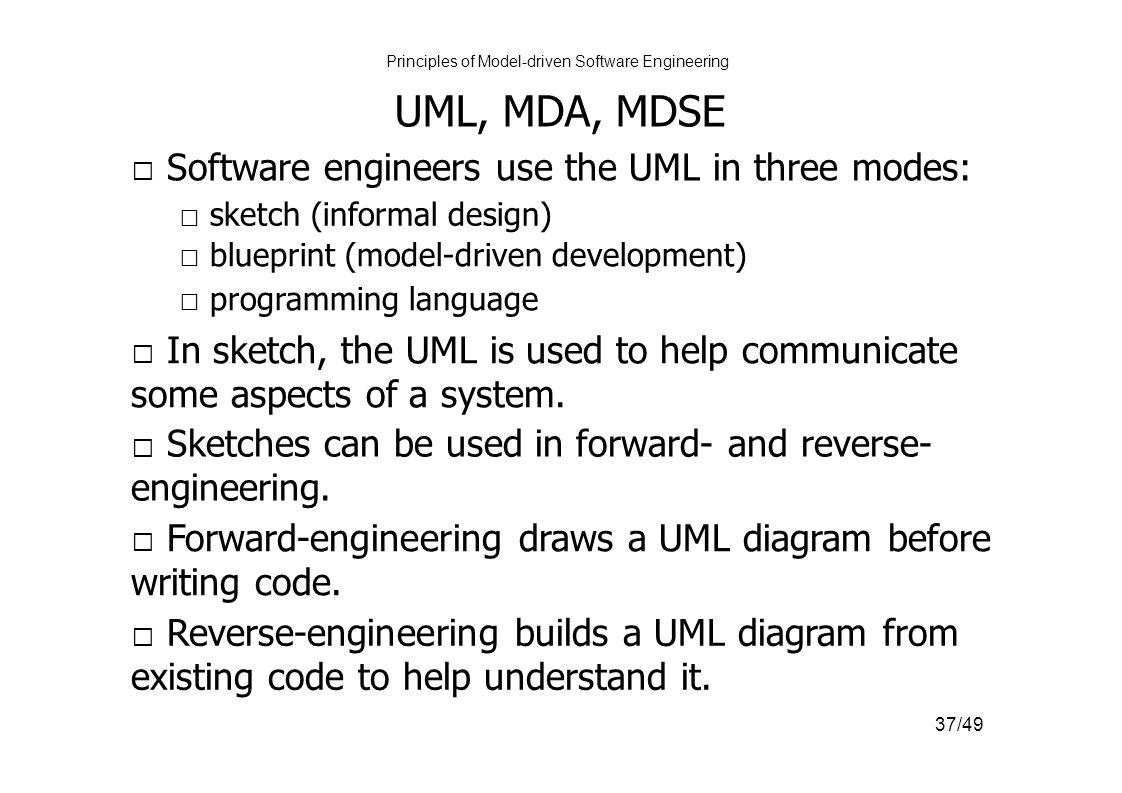 Principles of model driven software engineering ppt download uml mda mdse software engineers use the uml in three modes malvernweather Images