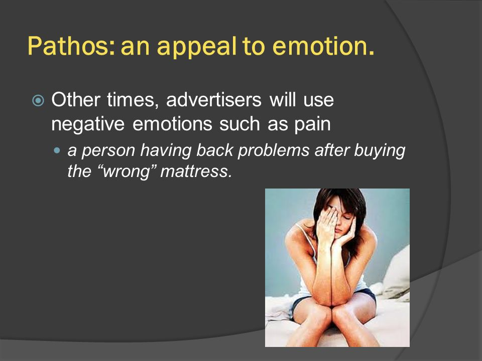 Pathos: an appeal to emotion.