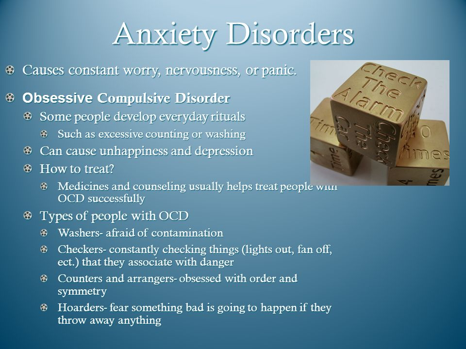 Anxiety Disorders Causes constant worry, nervousness, or panic.