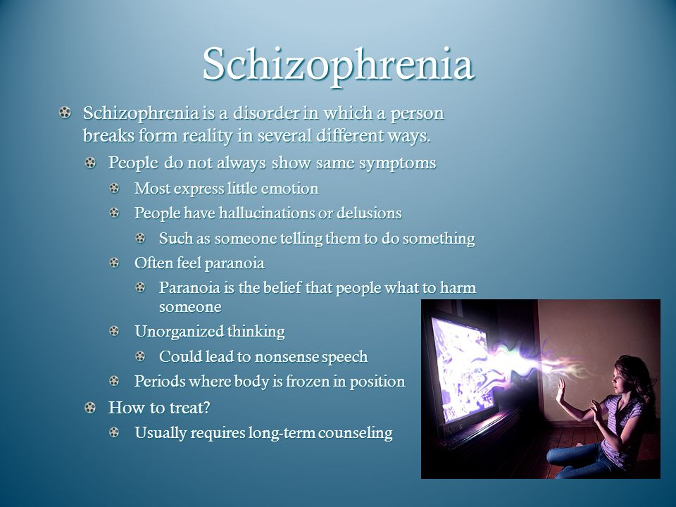 Schizophrenia Schizophrenia is a disorder in which a person breaks form reality in several different ways.