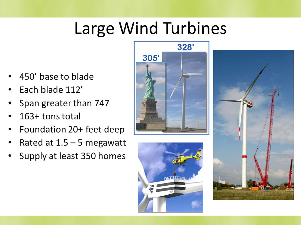 Large Wind Turbines 450' base to blade Each blade 112'
