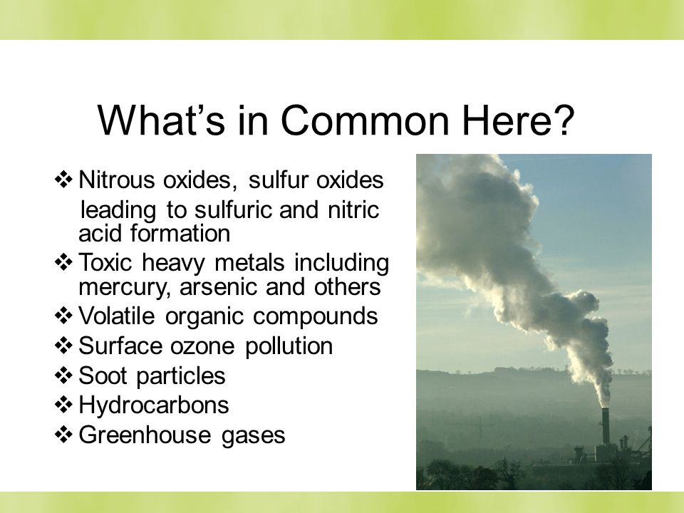 What's in Common Here Nitrous oxides, sulfur oxides