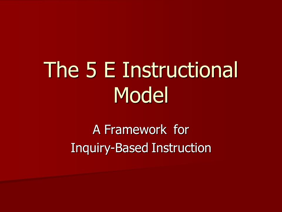 The 5 E Instructional Model