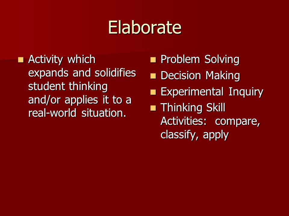Elaborate Activity which expands and solidifies student thinking and/or applies it to a real-world situation.