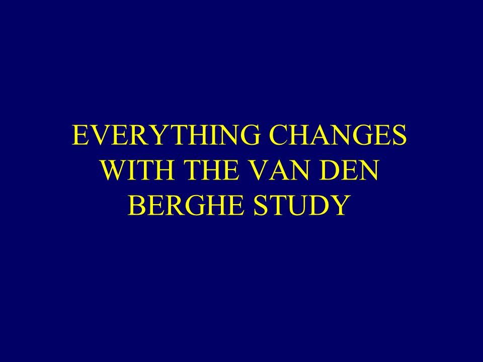 EVERYTHING CHANGES WITH THE VAN DEN BERGHE STUDY