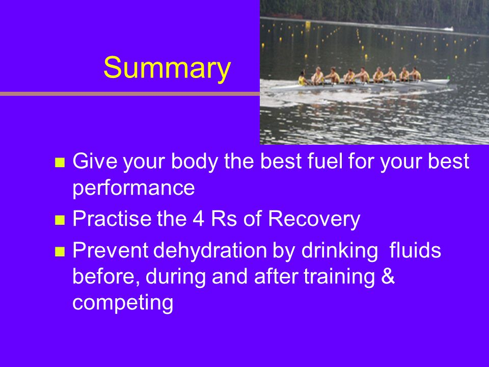 Summary Give your body the best fuel for your best performance