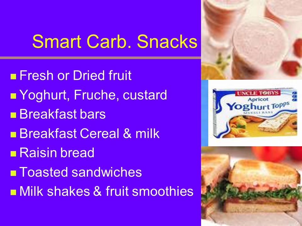 Smart Carb. Snacks Fresh or Dried fruit Yoghurt, Fruche, custard