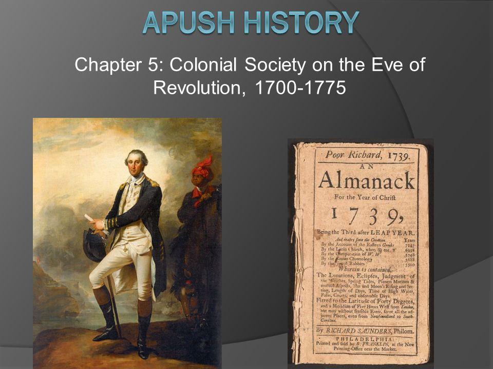 Chapter 5 Colonial Society On The Eve Of Revolution Ppt
