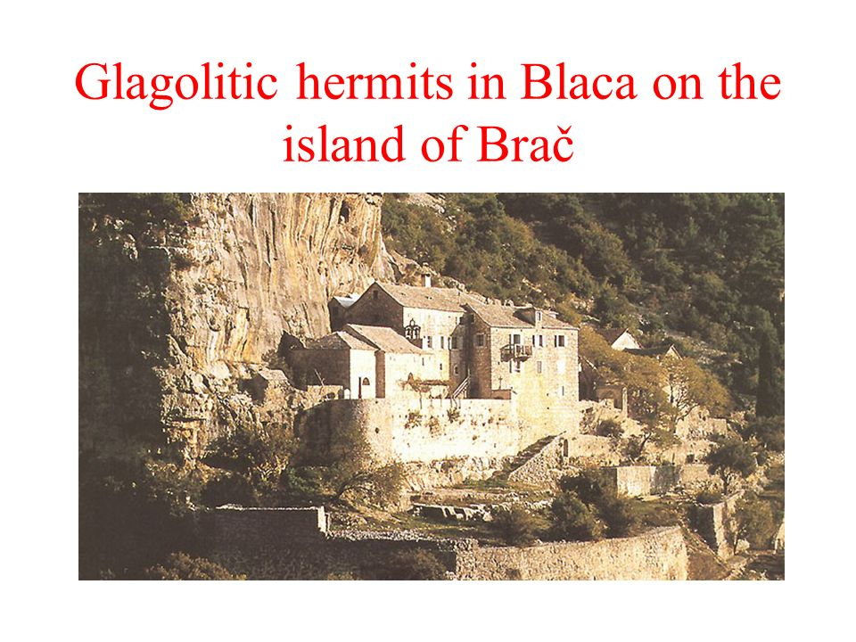 Glagolitic hermits in Blaca on the island of Brač