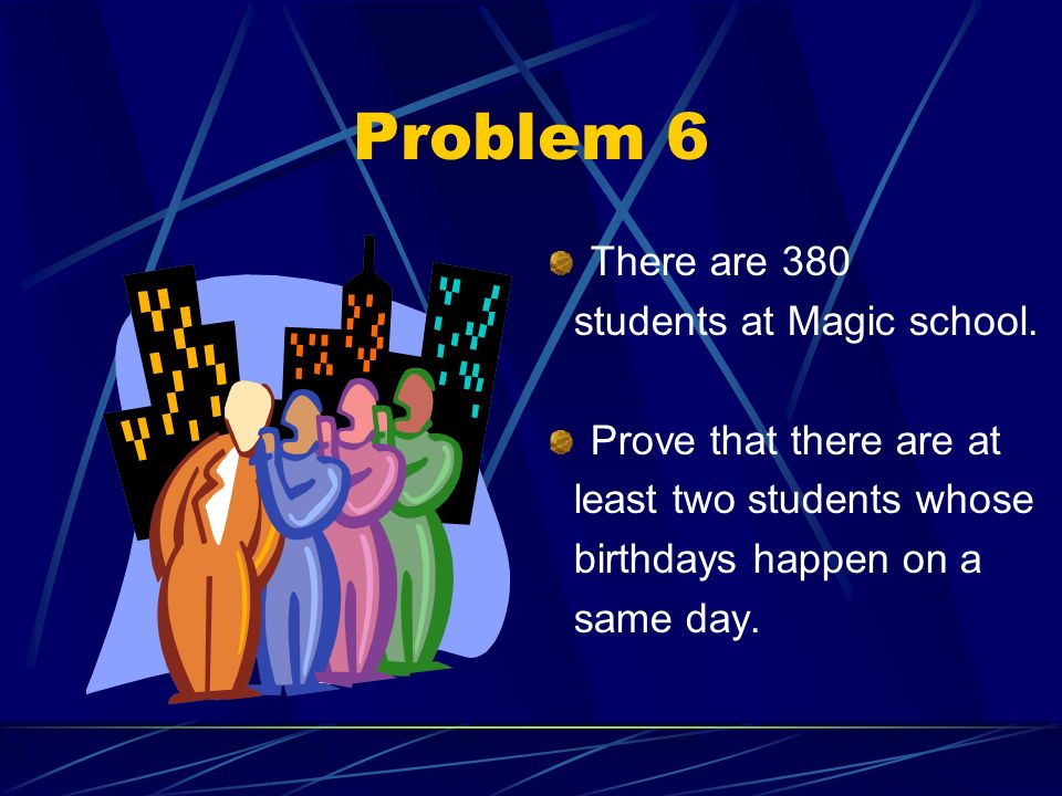 Problem 6 There are 380 students at Magic school.