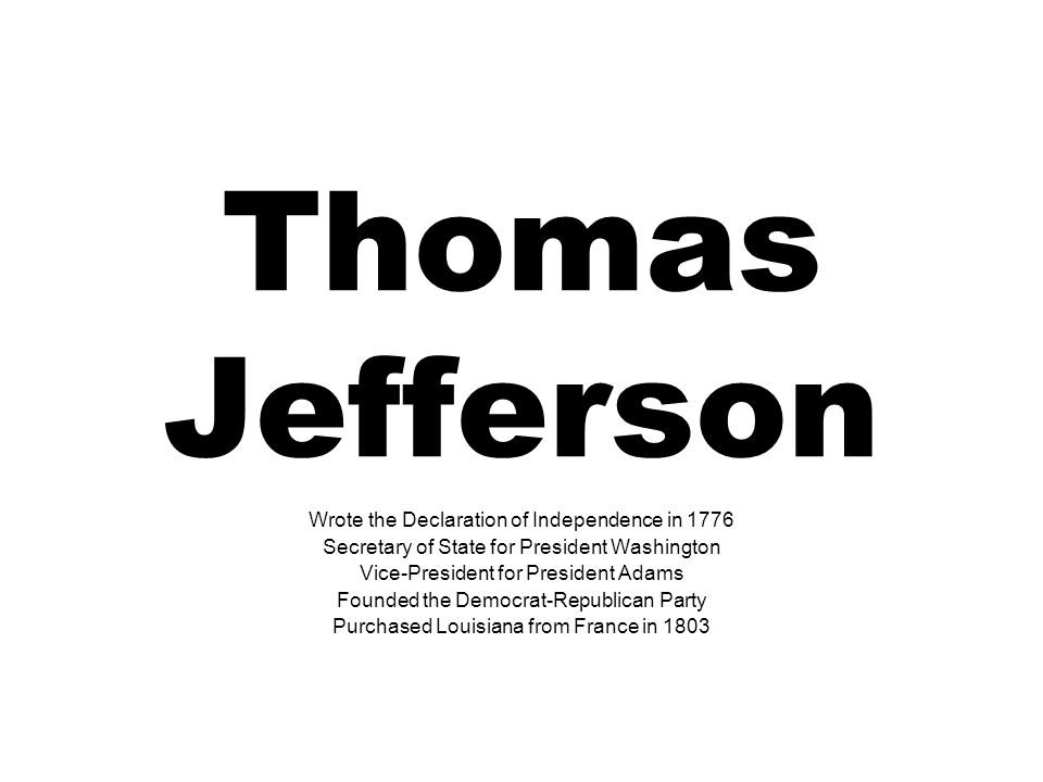 Thomas Jefferson Wrote the Declaration of Independence in 1776
