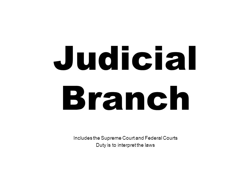 Judicial Branch Includes the Supreme Court and Federal Courts