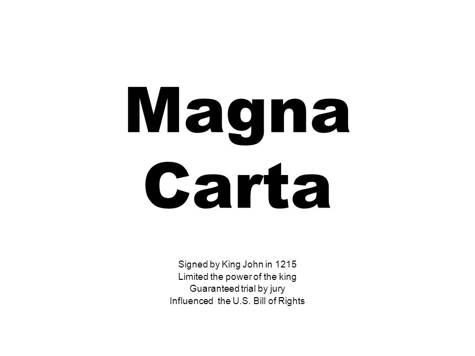 Magna Carta Signed by King John in 1215 Limited the power of the king