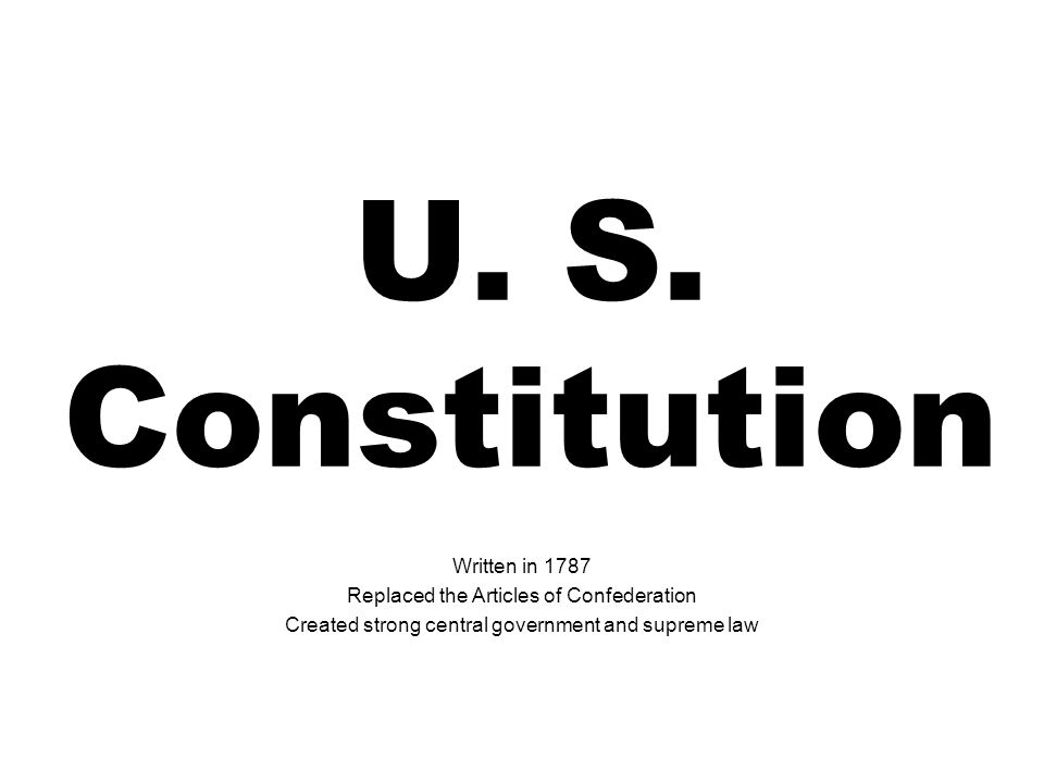 U. S. Constitution Written in 1787