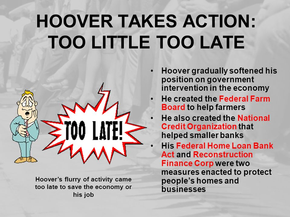HOOVER TAKES ACTION: TOO LITTLE TOO LATE