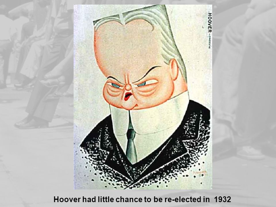 Hoover had little chance to be re-elected in 1932