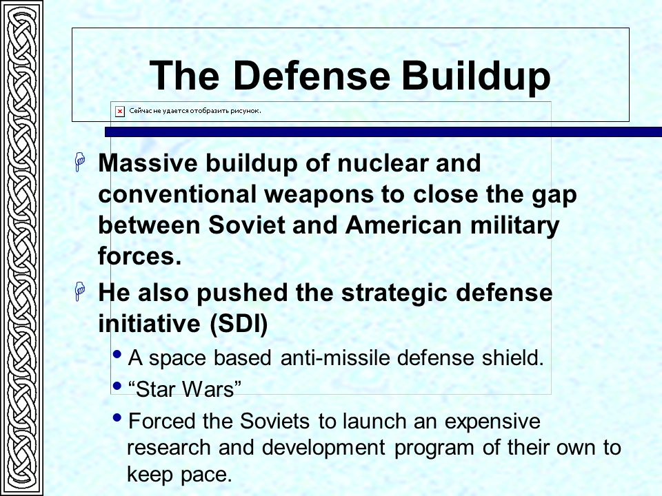 The Defense Buildup Massive buildup of nuclear and conventional weapons to close the gap between Soviet and American military forces.
