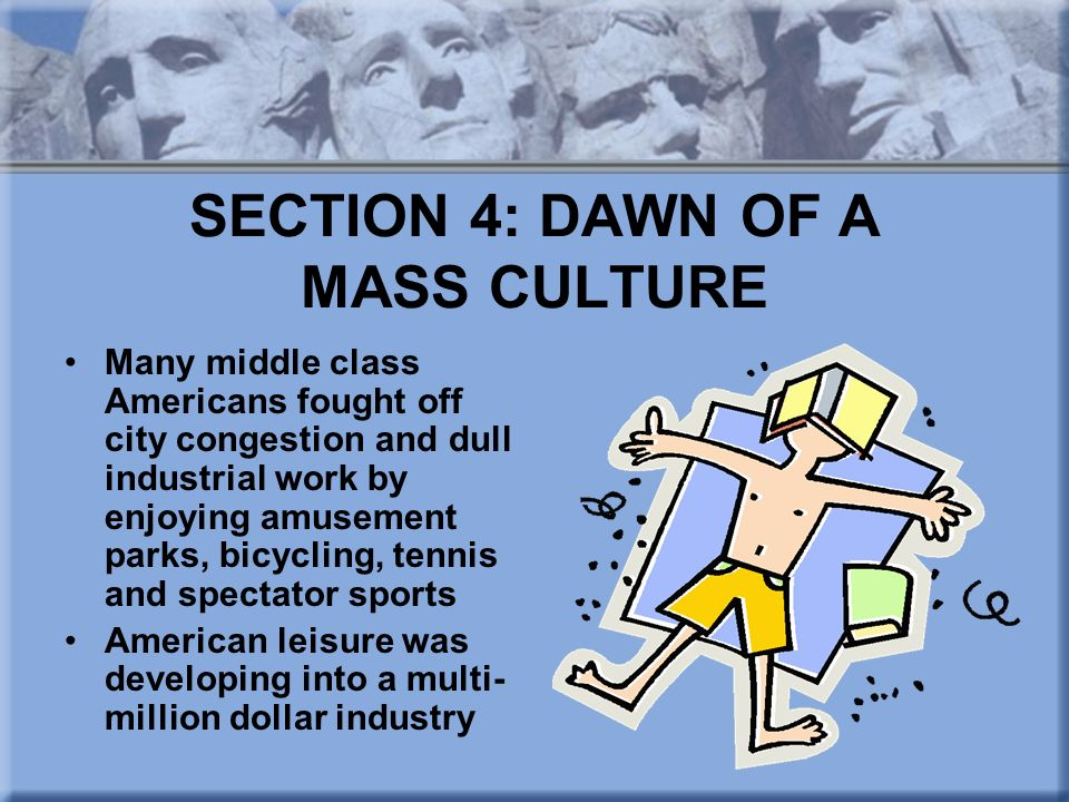 SECTION 4: DAWN OF A MASS CULTURE