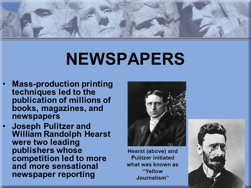 NEWSPAPERS Mass-production printing techniques led to the publication of millions of books, magazines, and newspapers.