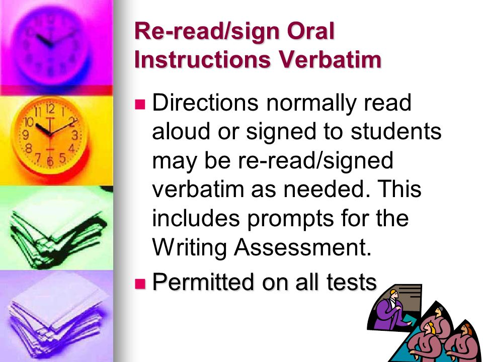 Re-read/sign Oral Instructions Verbatim