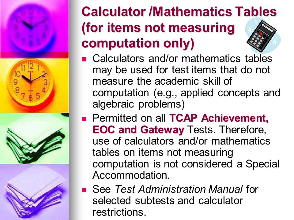 Calculator /Mathematics Tables (for items not measuring computation only)