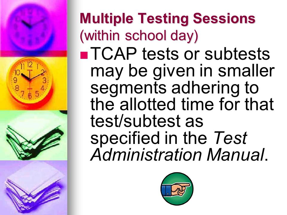 Multiple Testing Sessions (within school day)