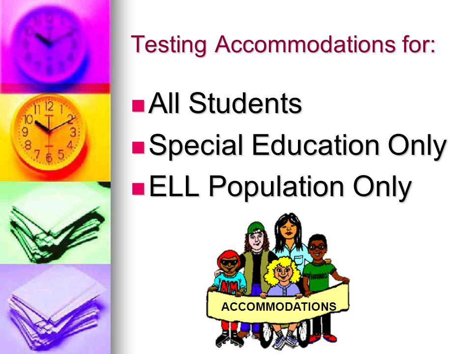 Testing Accommodations for: