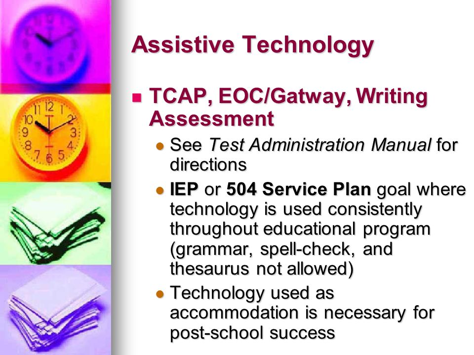 Assistive Technology TCAP, EOC/Gatway, Writing Assessment
