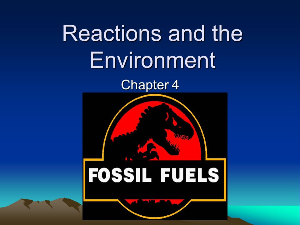 Reactions and the Environment