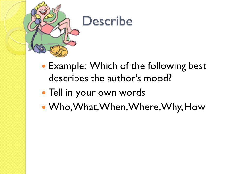 Describe Example: Which of the following best describes the author's mood Tell in your own words.