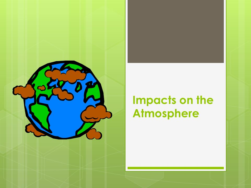 Impacts on the Atmosphere