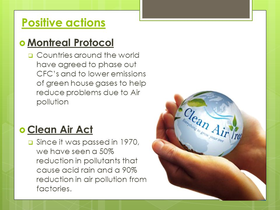 Positive actions Montreal Protocol Clean Air Act
