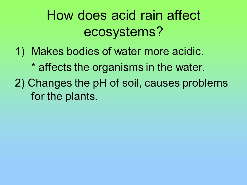 How does acid rain affect ecosystems