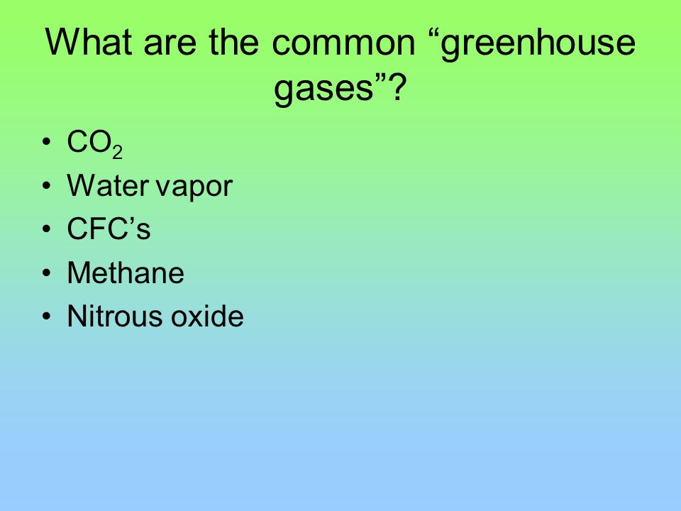 What are the common greenhouse gases